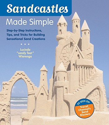 Sandcastles Made Simple By Wierenga, Lucinda/ Fountain, Jamey (PHT)