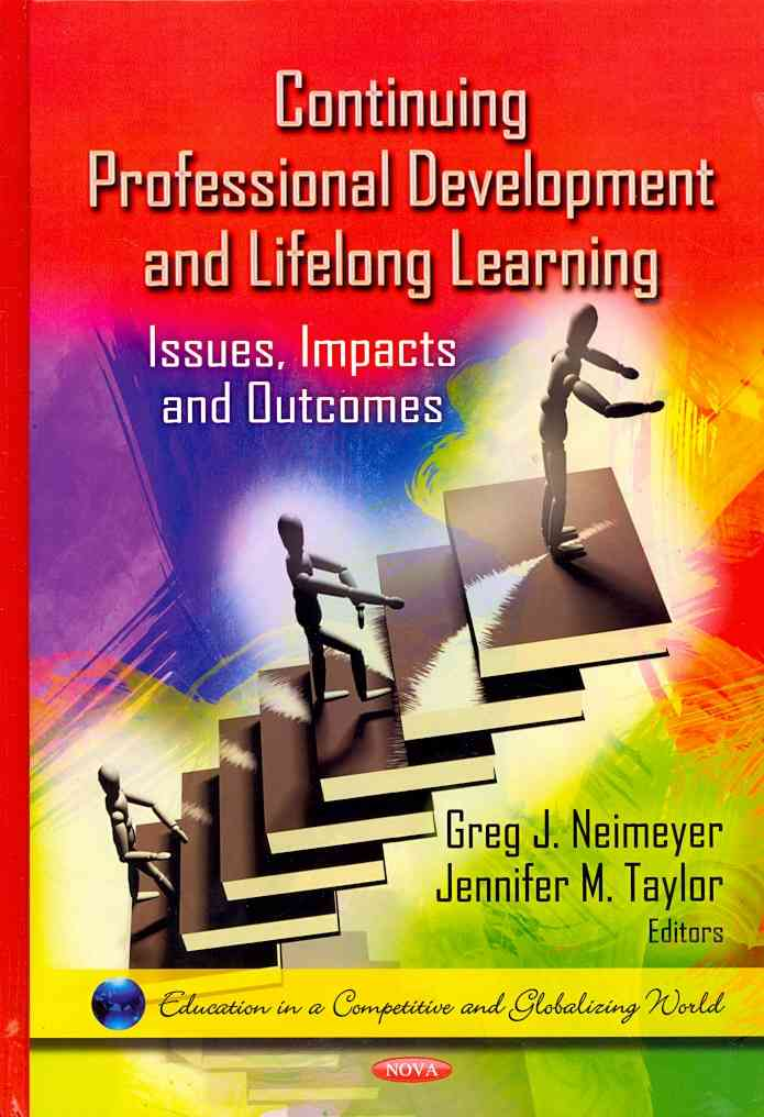 Continuing Professional Development and Lifelong Learning By Neimeyer, Greg J. (EDT)/ Taylor, Jennifer M. (EDT)